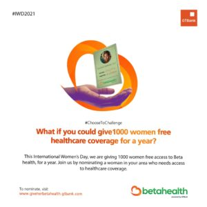 #GiveHerBetaHealth: GTBank Champions Access to Health Insurance for Women on International Women's Day.